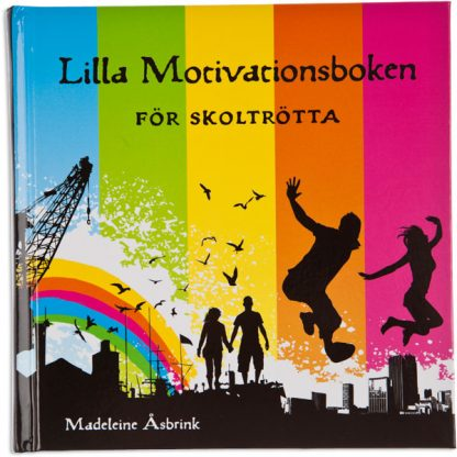 Lilla motivationsboken för skoltrötta