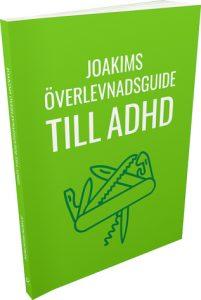 Joakims överlevnadsguide till ADHD_Fram